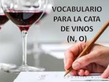 VOCABULARIO PARA UNA CATA DE VINO (N, O)