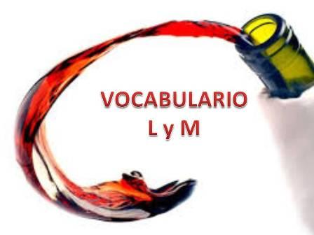 VOCABULARIO PARA UNA CATA DE VINO (L, M)