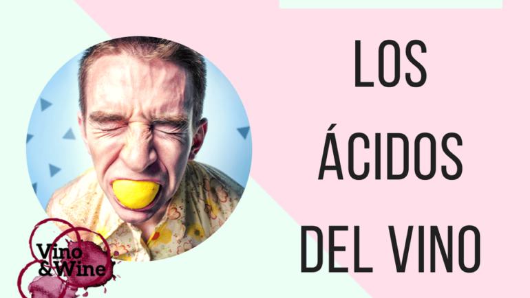 ELEMENTOS DEL VINO: los ácidos